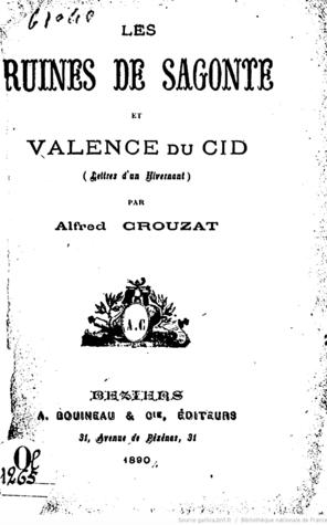 Les ruines de Sagonte et Valence du Cid lettres d'un hivernant par Alfred Crouzat Crouzat1826