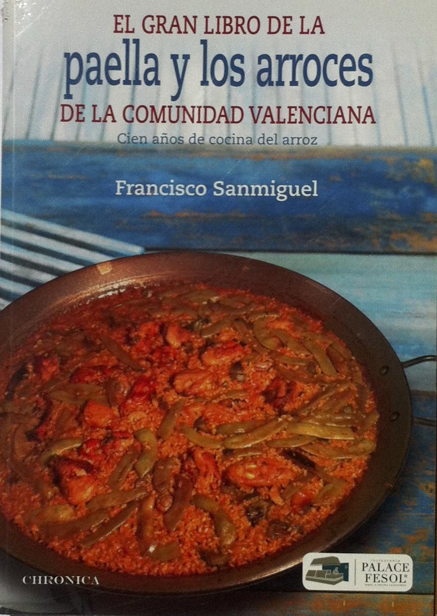 """Livre sur la Paella """"El gran libro de la paella y los arroces de la comunidad Valenciana"""" cien anos de cocina del arroz de Francisco Sanmiguel"""