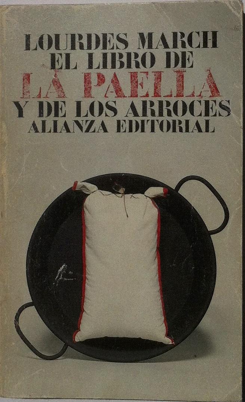 """Livre sur la Paella """"El libro de la paella y de los arrozes"""" de Lourdes March 2nd edition"""